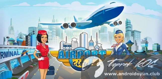 Havaalanı Şehir v4-3-2-1 modlu apk para hileli