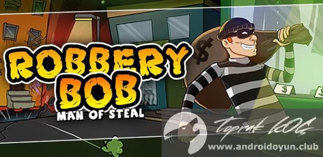 Hırsızlık Bob-v1-10 modlu apk para hileli
